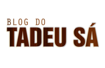 Blog do Tadeu Sá